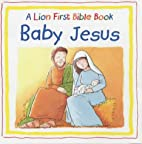 Baby Jesus: Baby Jesus (A Lion First Bible…
