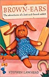 Lawhead, Steve: Brown-Ears: The Adventures of a Lost-And-Found Rabbit