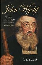 John Wyclif: Wyclif - A Biography by G. R.…