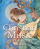 Dowley, Tim: Christian Music: A Global History