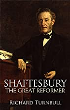 Shaftesbury: The Great Reformer by Richard…