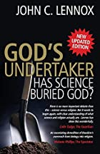 God's Undertaker: Has Science Buried…