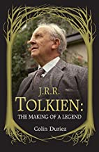 J. R. R. Tolkien: The Making of a Legend by…