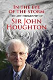 Houghton, John: In the Eye of the Storm: The Autobiography of Sir John Houghton
