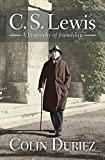 Duriez, Colin: C.S. Lewis: A Biography of Friendship