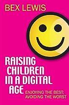 Raising Children in a Digital Age: Preparing…