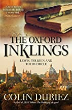 The Oxford Inklings: Their Lives, Writings,…