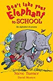 Turner, Steve: Don't Take Your Elephant to School: An Alphabet of Poems