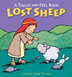 Church, Caroline Jayne: Lost Sheep: A Touch and Feel Book