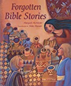 Forgotten Bible Stories by Margaret…