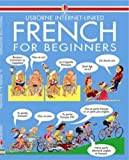 Wilkes, Angela: French for Beginners (Usborne Language Guides)