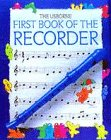 Blundell, Kim: The Usborne First Book of the Recorder
