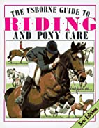 The Usborne Guide to Riding and Pony Care…
