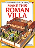 Ashman, Iain: Make This Roman Villa (Cut-Out Models)
