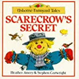 Amery, Heather: Scarecrow's Secret (Usborne Farmyard Tales Readers)