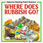 Where Does Rubbish Go? (Usborne Starting…