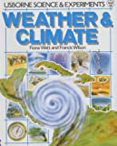 Watt, Fiona: Weather and Climate (Science & Experiments Series)