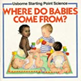 Mayes, Susan: Where Do Babies Come from