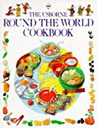 The Usborne Round the World Cookbook by…