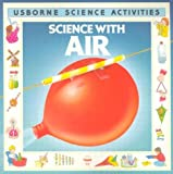 Mitchell, Carolyn B.: Science with Air (Science Activities)
