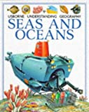 Felicity Brooks: Seas and Oceans (Usborne Understanding Geography)