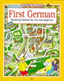 Gemmell, Kathy: First German/Speaking German for the Real Beginner: Speaking German for the Real Beginner (First Languages Series)