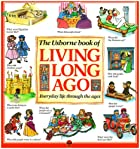Living Long Ago: Everyday Life through the&hellip;