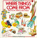 "Edom, Helen: Where Things Come from: ""Where Food Comes from"", ""How Things are Made"", ""How Things are Built"" (Usborne Explainers)"