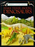 Ashman, Iain: Make These Model Dinosaurs (Usborne Cut-Out Models)