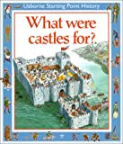 Cox, Phil Roxbee: What Were Castles for (Starting Point History Series)