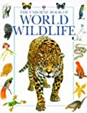 Brooks, Felicity: The Usborne Book of World Wildlife