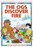 Everett, Felicity: The Ogs Discover Fire (Usborne Reading for Beginners)