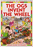 Everett, Felicity: The Ogs Invent the Wheel (Usborne Reading for Beginners)