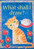 Gisson, Ray: What Shall I Draw (What Shall I Do Today Series)