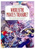 Cox, Phil Roxbee: Where Is the Pirate's Treasure?: Solve Twenty Tricky Puzzles to Unravel the Mystery