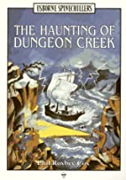 The Haunting of Dungeon Creek (Spinechillers…