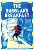 Everett, Felicity: The Burglar's Breakfast (Reading for Beginners)