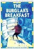 Everett, Felicity: The Burglar's Breakfast (Reading for Beginners)
