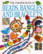 The Usborne Book of Beads, Bangles and…