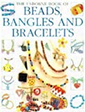 Gibson, Ray: The Usborne Book of Beads, Bangles and Bracelets