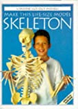 Ashman, Iain: Make This Life-Size Model Skeleton (Cut-Out Model Series)