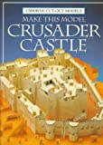 Ashman, Iain: Make This Model Crusader Castle (Usborne Cut-Out Models)