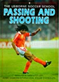 Harvey, Gill: Passing and Shooting (Usborne Soccer School)