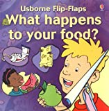 Smith, Alastair: What Happens to Your Food? (Usborne Flip Flaps)