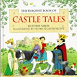 Heather Amery: The Usborne Book of Castle Tales