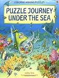 Sims, Lesley: Puzzle Journey Under the Sea (Puzzle Journey Ser)
