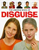 Kelly, Vivien: The Usborne Book of Disguise (How to Make)