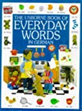 Litchfield, Jo: The Usborne Book of Everyday Words in German