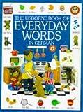 Litchfield, Jo: The Usborne Book of Everyday Words in German (Everyday Words Series) (German Edition)