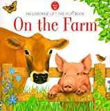 Smith, Alastair: On the Farm (Usborne Lift the Flap Books)